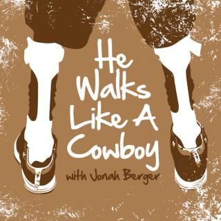 He Walks Like a Cowboy