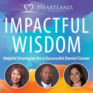 Impactful Wisdom - Helpful Strategies For A Successful Dental Career