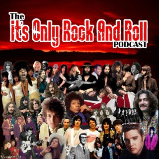 It's Only Rock And Roll Podcast