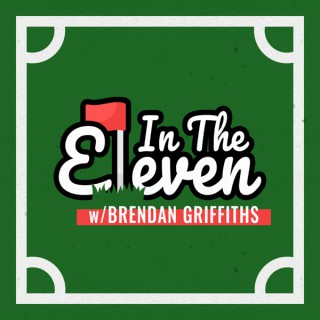 In the 11 with Brendan Griffiths