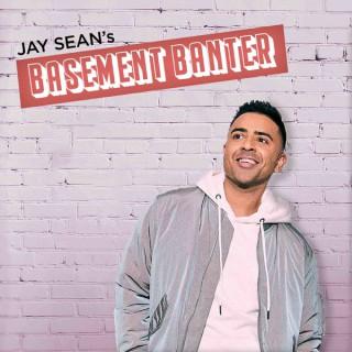 Jay Sean's Basement Banter
