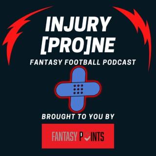 Injury Prone Fantasy Football Podcast