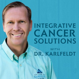 Integrative Cancer Solutions with Dr. Karlfeldt