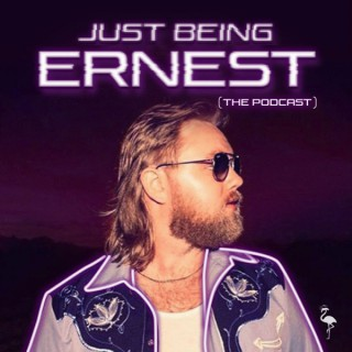 Just Being ERNEST - The Podcast