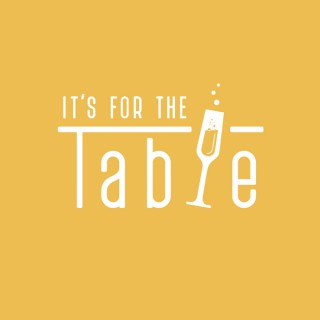 It's For The Table