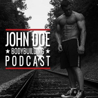 John Doe Bodybuilding Podcast