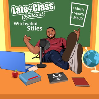 Late4Class Podcast