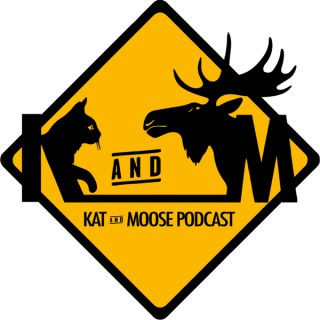 Kat and Moose Podcast