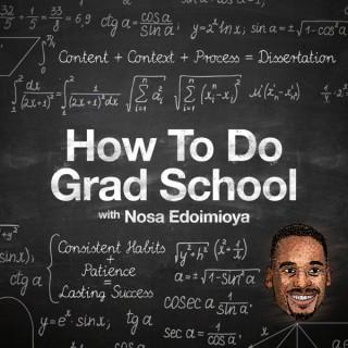 How To Do Grad School