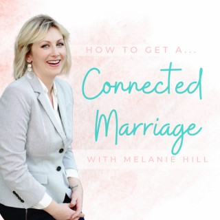 How to get a Connected Marriage Podcast