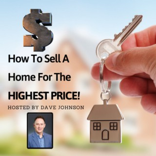 How To Sell A Home For The Highest Price