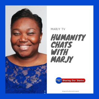 Humanity Chats with Marjy