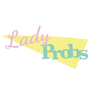 LadyProbs Podcast