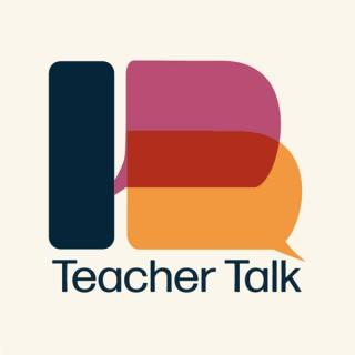 IB Teacher Talk