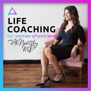 Life Coaching for Women Physicians