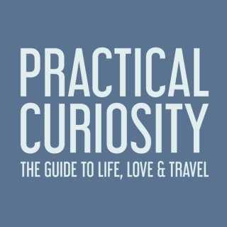 Practical Curiosity: The Guide to Life, Love and Travel