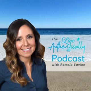 Live Authentically Podcast with Pamela Savino