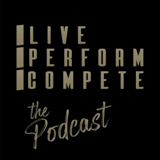 LIVE PERFORM COMPETE