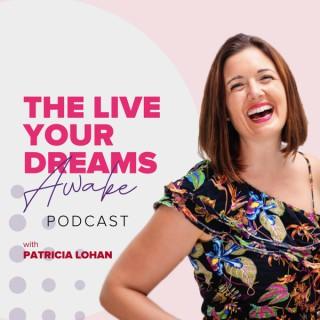 Live Your Dreams Awake Podcast