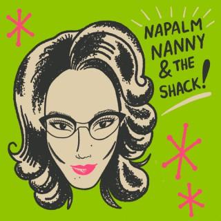 Napalm Nanny and The Shack