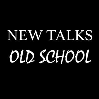 New Talks Old School