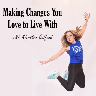 Making Changes You Love to Live With