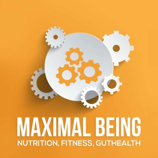 Maximal Being Fitness Nutrition and Guthealth