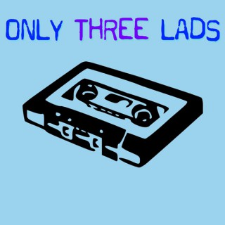 Only Three Lads - Classic Alternative Music Podcast