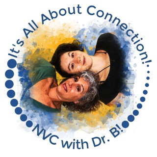 It's All About Connection! NVC With Dr. B!