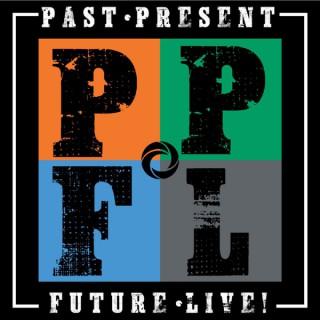 Past, Present, Future, Live!