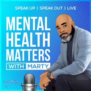 Mental Health Matters with Marty