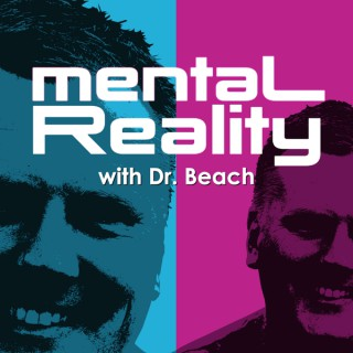 Mental Reality with Dr. Beach