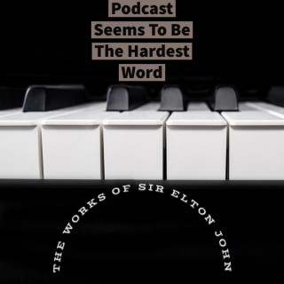 Podcast Seems To Be The Hardest Word