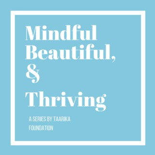 Mindful, Beautiful, and Thriving