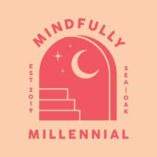 Mindfully Millennial
