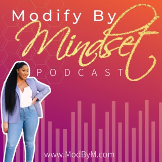 Modify By Mindset Podcast