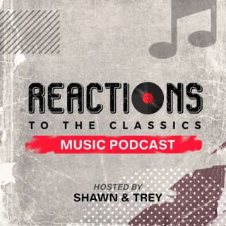 Reactions To The Classics Music Podcast