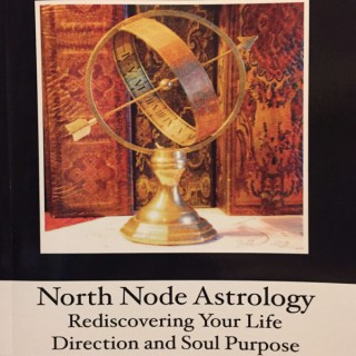 North Node Astrology; Re-Discovering Your Life Direction and Soul Purpose
