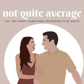 Not Quite Average