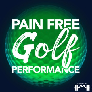 Pain Free Golf Performance Podcast