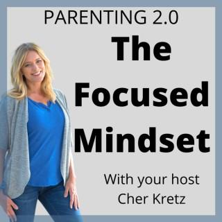 Parenting 2.0 The Focused Mindset