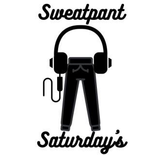 Sweatpant Saturday's