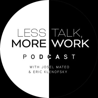 Less Talk More Work Podcast
