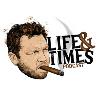 Life and Times Podcast