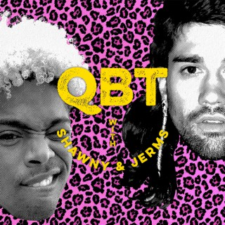 QBT with Shawny and Jerms