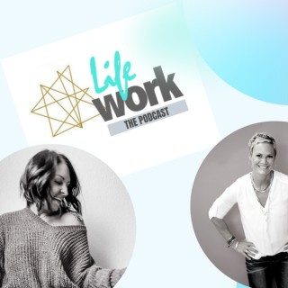 LifeWork:The Podcast