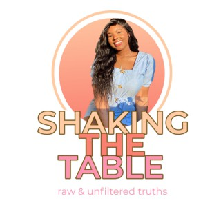 Shaking the Table Podcast