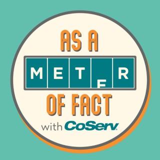As A Meter Of Fact
