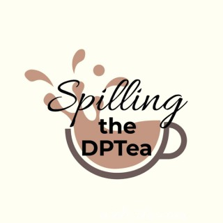 Spilling the DPTea