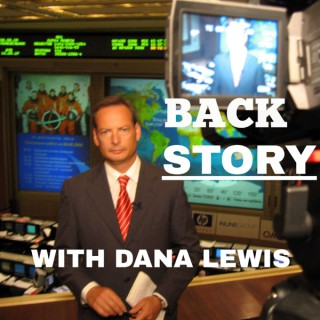 BACK STORY with DANA LEWIS